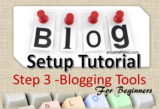 Blog Setup Tutorial: Step 3 – Blogging Tools